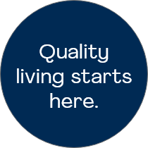 Quality living starts here.